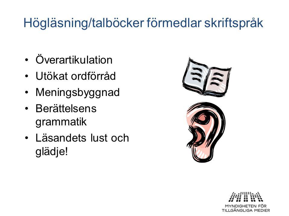 Högläsning/talböcker förmedlar skriftspråk