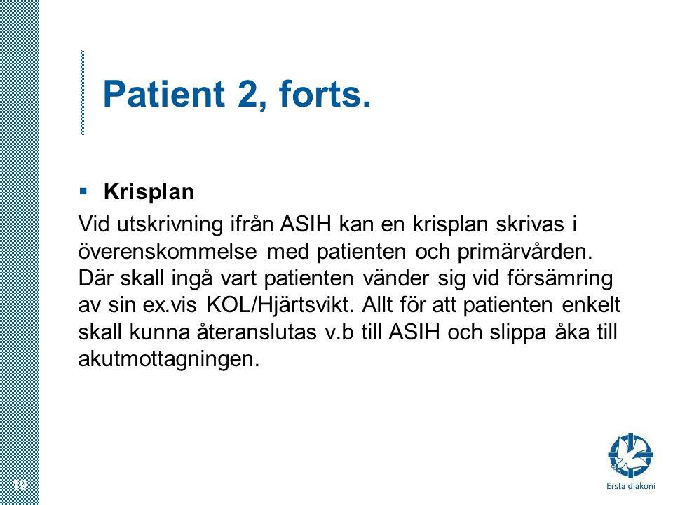 Patient 2, forts. Krisplan
