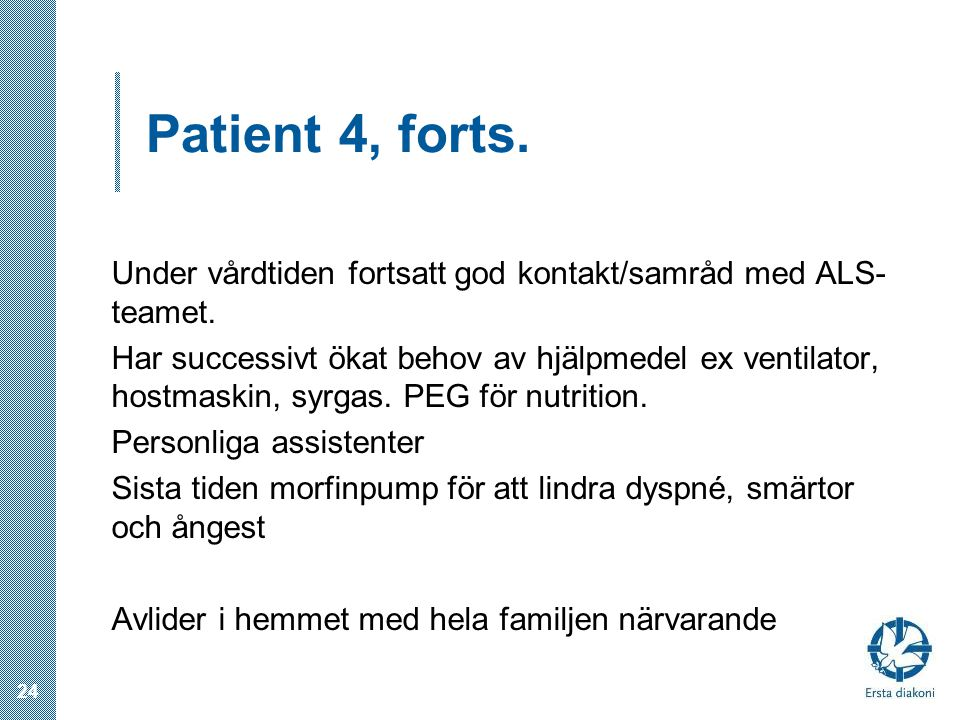 Patient 4, forts.