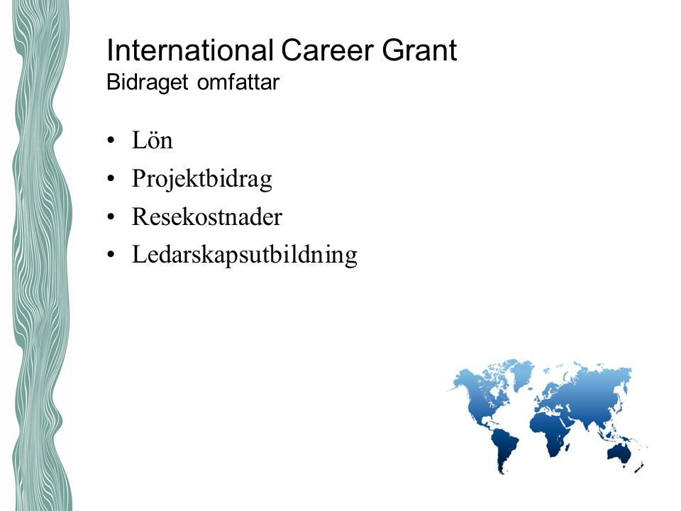 International Career Grant Bidraget omfattar