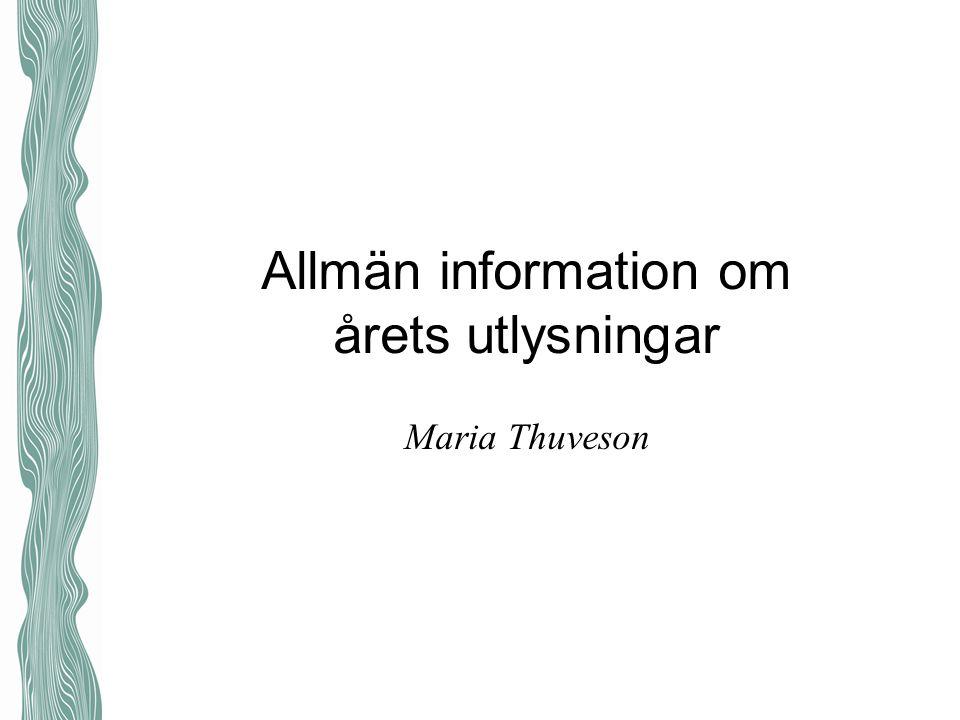 Allmän information om årets utlysningar