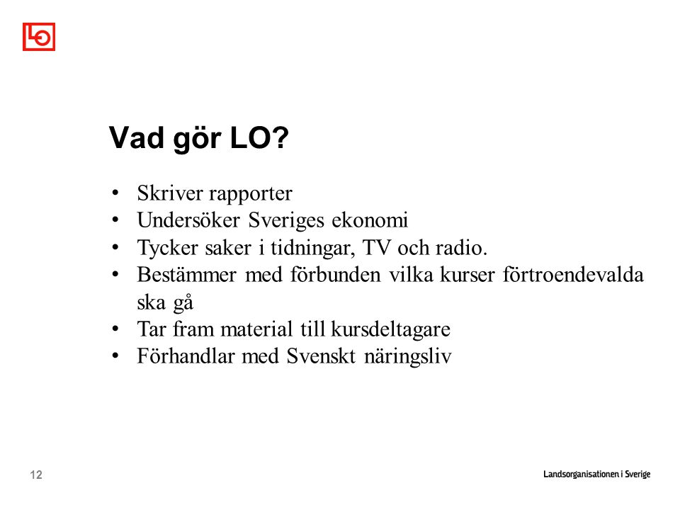Vad gör LO Skriver rapporter Undersöker Sveriges ekonomi