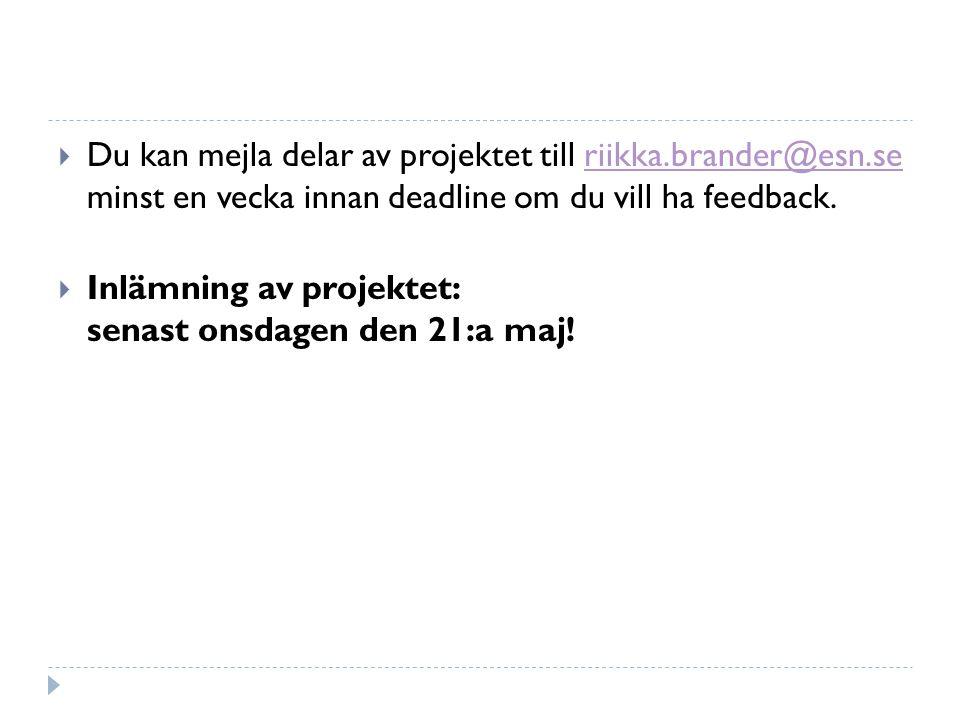 Du kan mejla delar av projektet till riikka. brander@esn