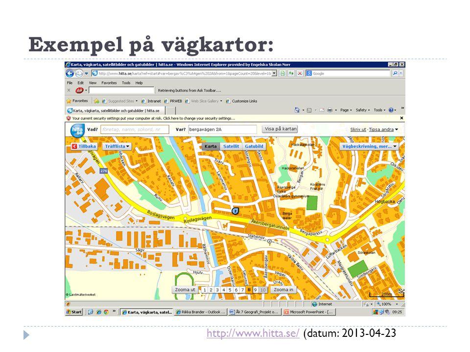 Exempel på vägkartor: http://www.hitta.se/ (datum: 2013-04-23