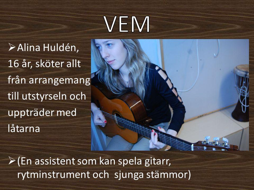 VEM Alina Huldén, 16 år, sköter allt från arrangemang