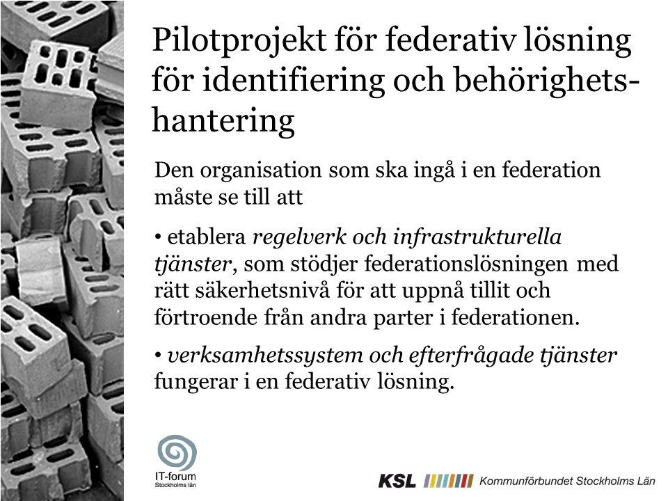 Pilotprojekt för federativ lösning för identifiering och behörighets-hantering