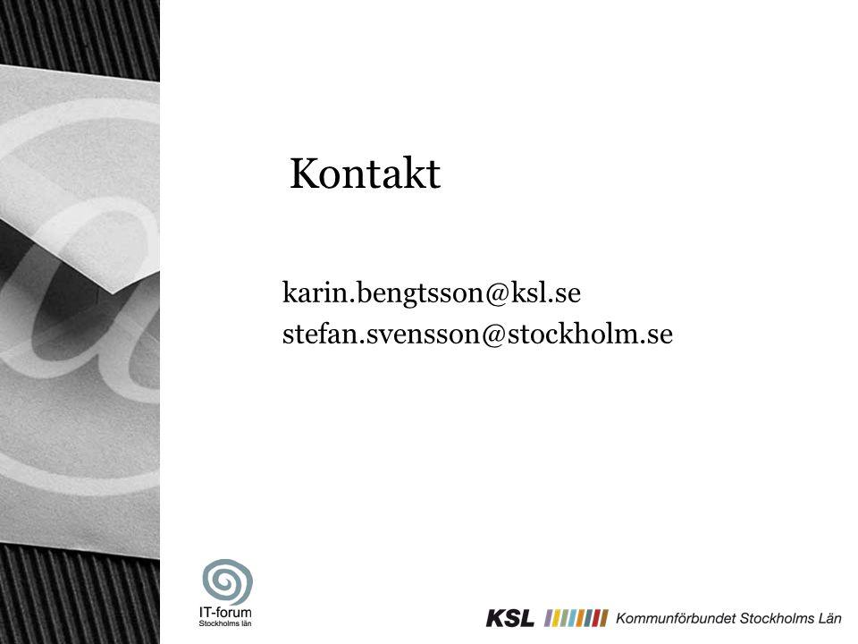 karin.bengtsson@ksl.se stefan.svensson@stockholm.se