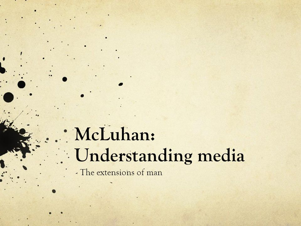 McLuhan: Understanding media