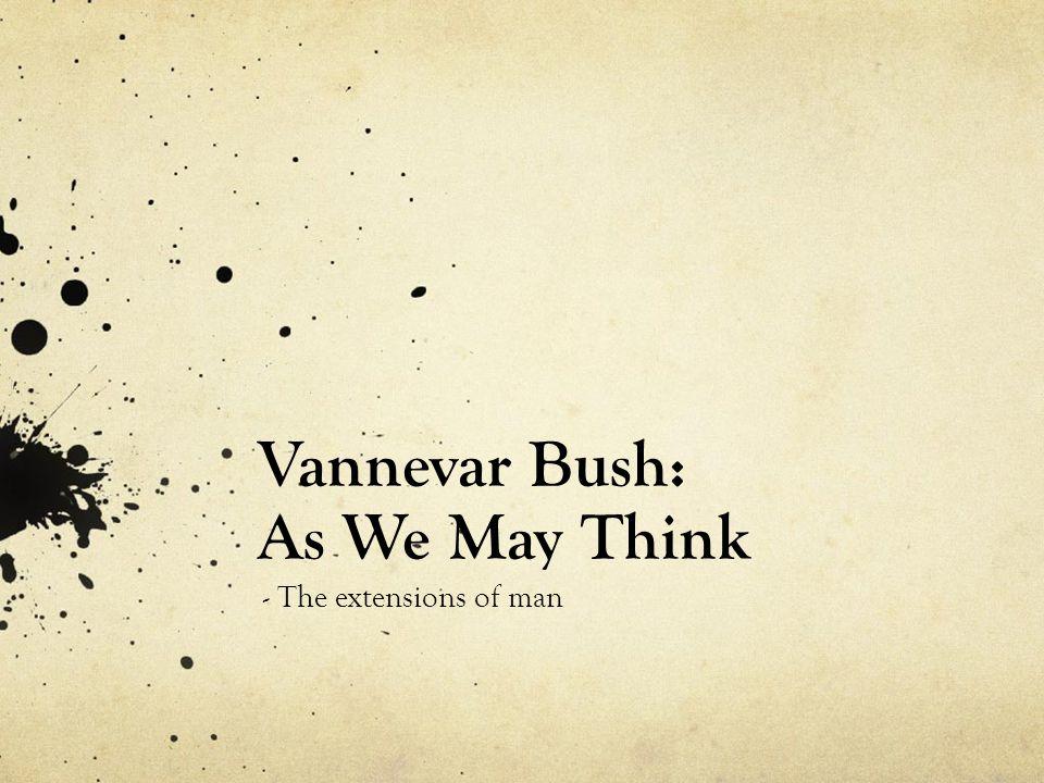 Vannevar Bush: As We May Think