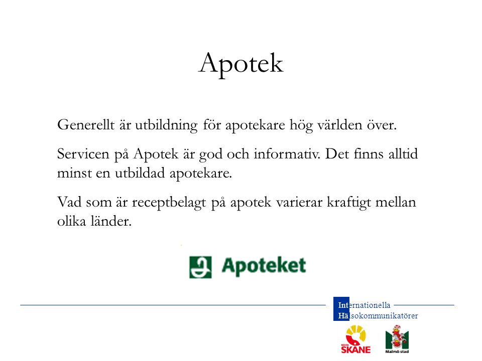 Apotek Generellt är utbildning för apotekare hög världen över.
