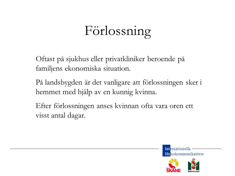 Förlossning Oftast på sjukhus eller privatkliniker beroende på familjens ekonomiska situation.
