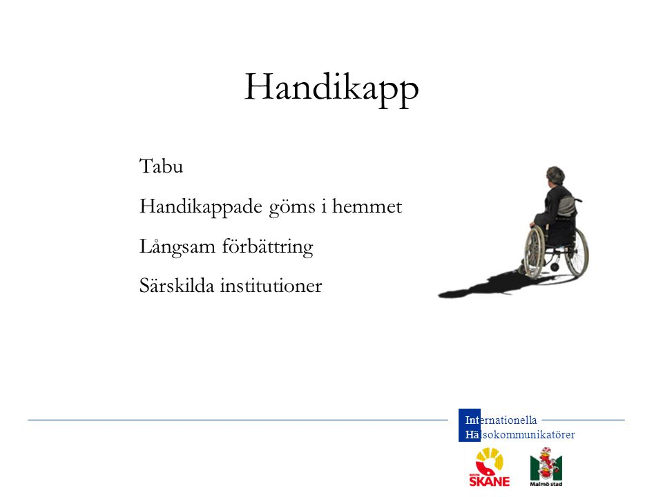 Handikapp Tabu Handikappade göms i hemmet Långsam förbättring
