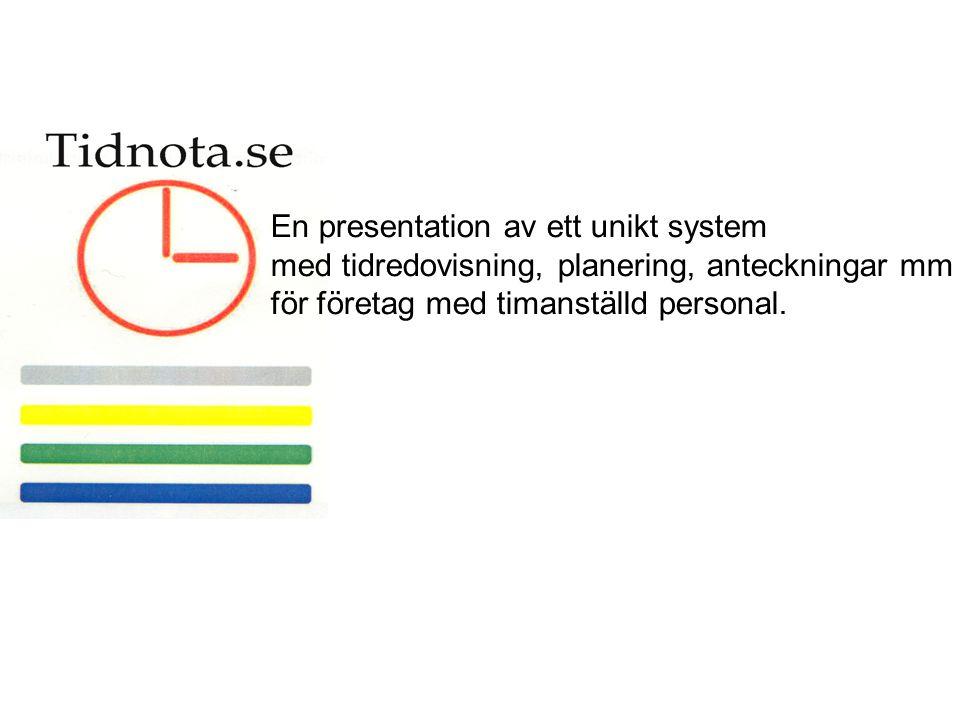 En presentation av ett unikt system