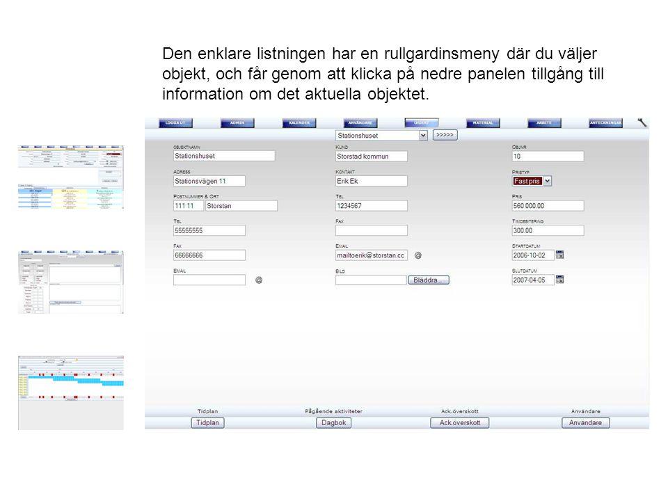 Den enklare listningen har en rullgardinsmeny där du väljer objekt, och får genom att klicka på nedre panelen tillgång till information om det aktuella objektet.