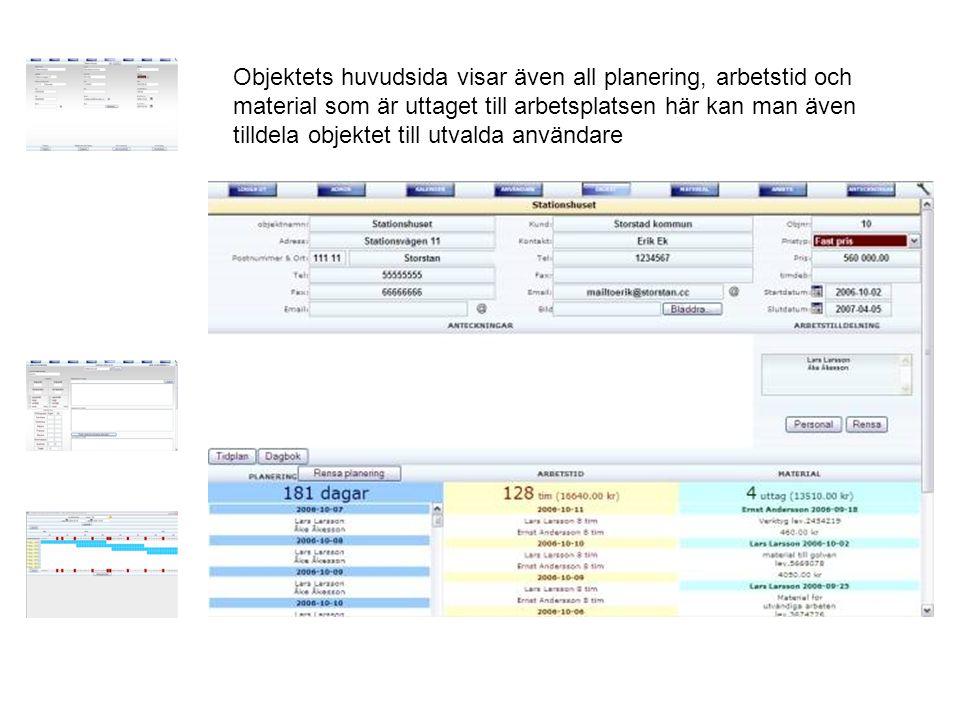 Objektets huvudsida visar även all planering, arbetstid och material som är uttaget till arbetsplatsen här kan man även tilldela objektet till utvalda användare