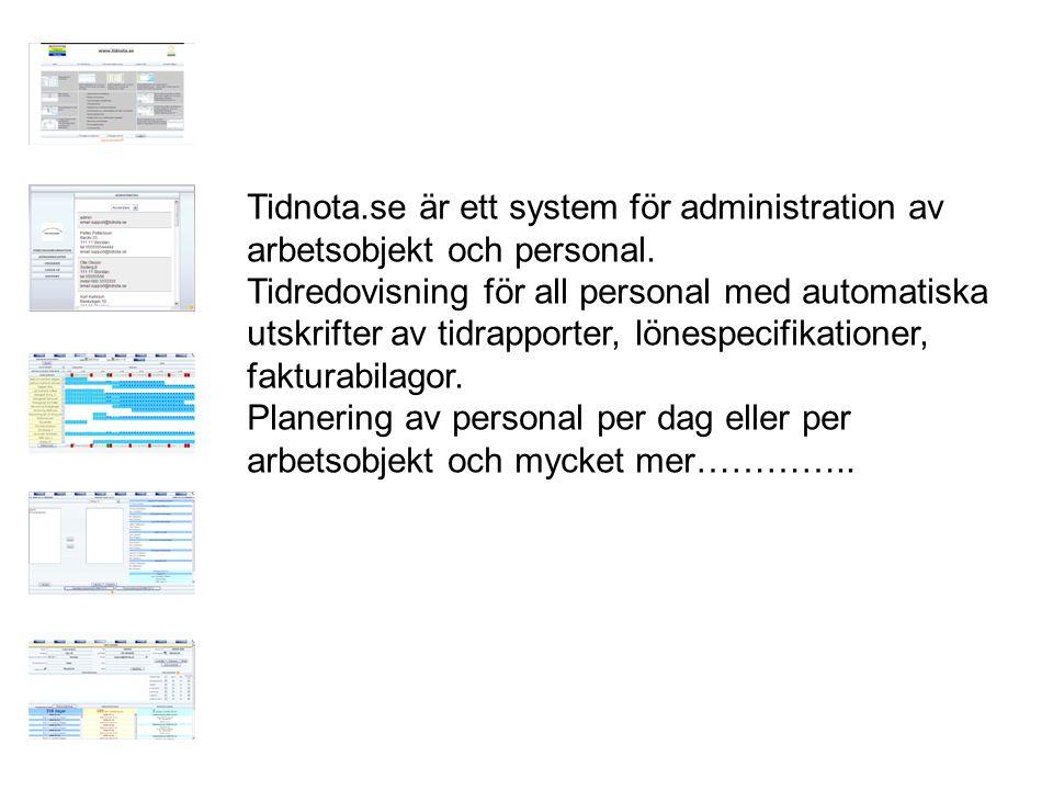 Tidnota.se är ett system för administration av arbetsobjekt och personal.