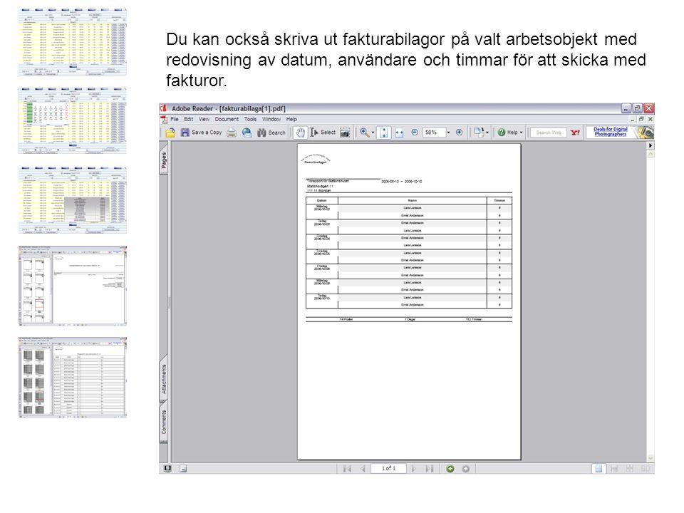 Du kan också skriva ut fakturabilagor på valt arbetsobjekt med redovisning av datum, användare och timmar för att skicka med fakturor.