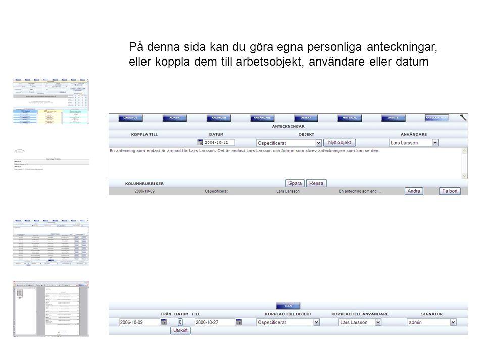På denna sida kan du göra egna personliga anteckningar, eller koppla dem till arbetsobjekt, användare eller datum