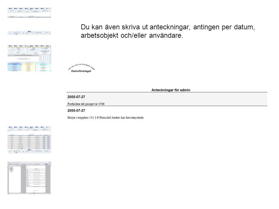 Du kan även skriva ut anteckningar, antingen per datum, arbetsobjekt och/eller användare.