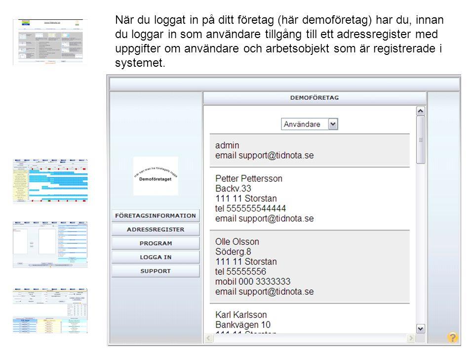 När du loggat in på ditt företag (här demoföretag) har du, innan du loggar in som användare tillgång till ett adressregister med uppgifter om användare och arbetsobjekt som är registrerade i systemet.