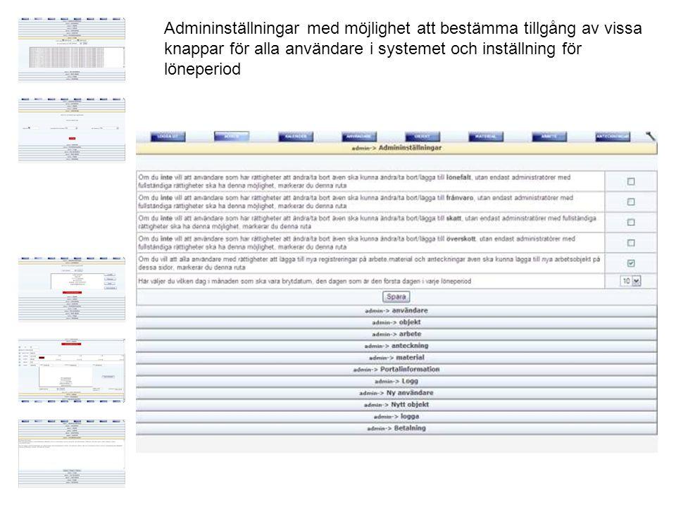 Admininställningar med möjlighet att bestämma tillgång av vissa knappar för alla användare i systemet och inställning för löneperiod