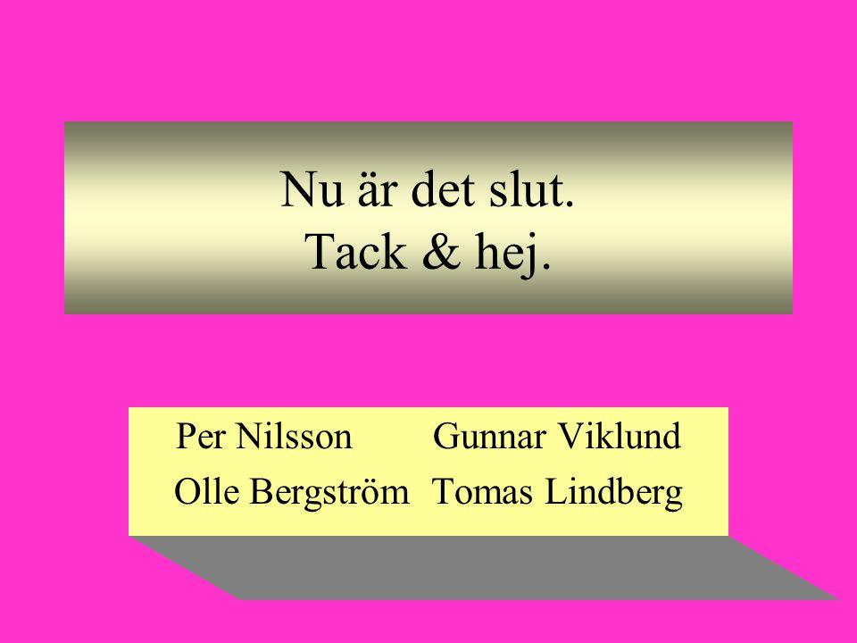 Per Nilsson Gunnar Viklund Olle Bergström Tomas Lindberg
