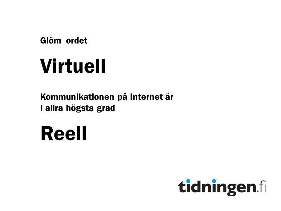 Virtuell Reell Glöm ordet Kommunikationen på Internet är