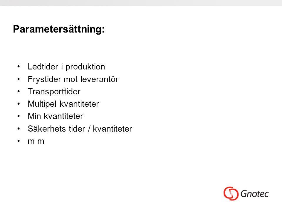 Parametersättning: Ledtider i produktion Frystider mot leverantör