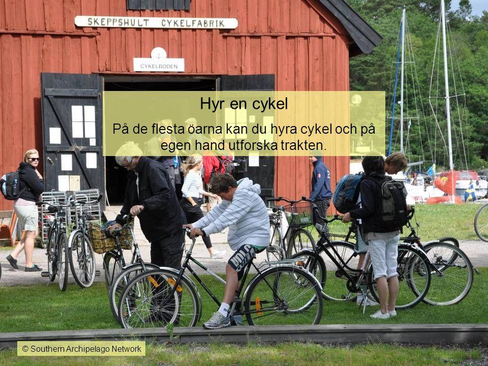 Hyr en cykel På de flesta öarna kan du hyra cykel och på egen hand utforska trakten.