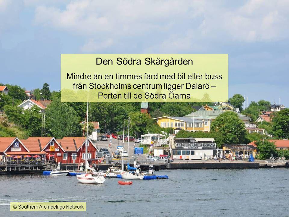 Den Södra Skärgården Mindre än en timmes färd med bil eller buss från Stockholms centrum ligger Dalarö –Porten till de Södra Öarna.