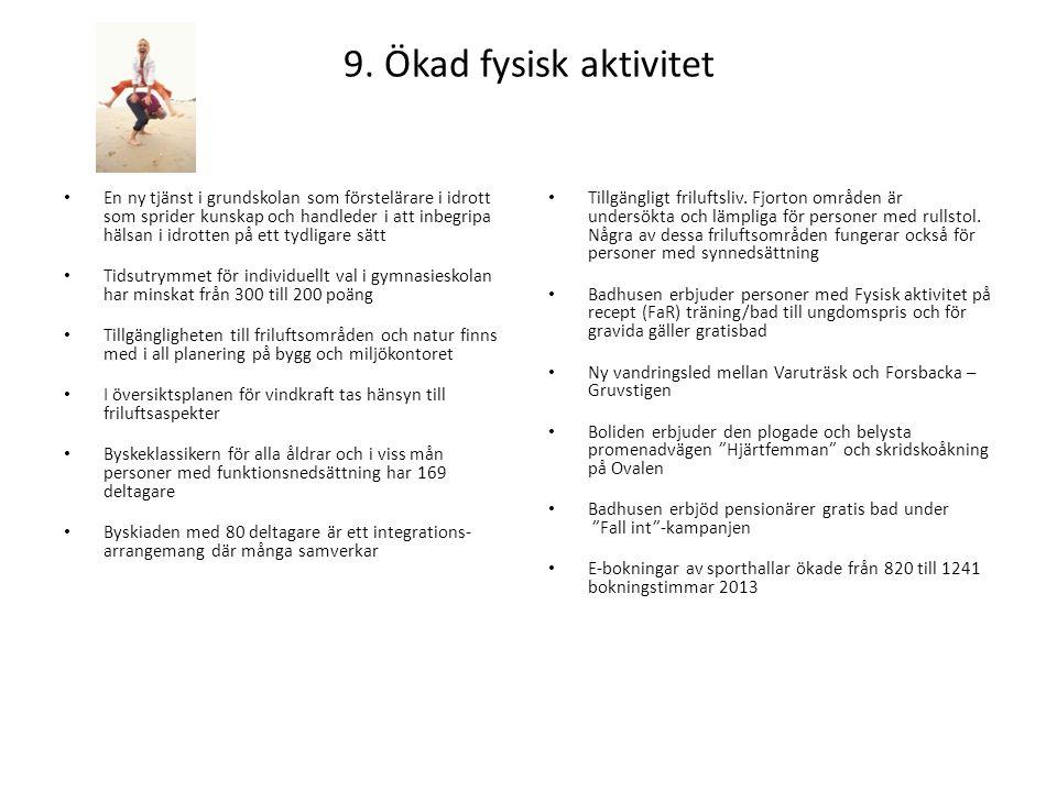 9. Ökad fysisk aktivitet