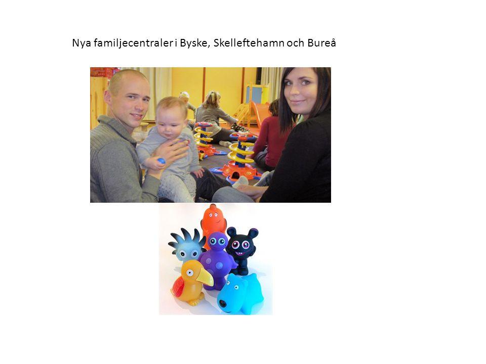 Nya familjecentraler i Byske, Skelleftehamn och Bureå