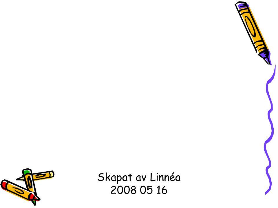 Skapat av Linnéa 2008 05 16