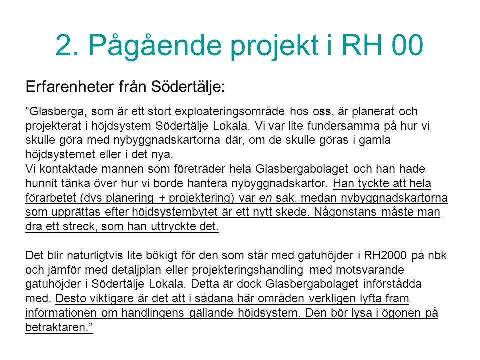 2. Pågående projekt i RH 00 Erfarenheter från Södertälje: