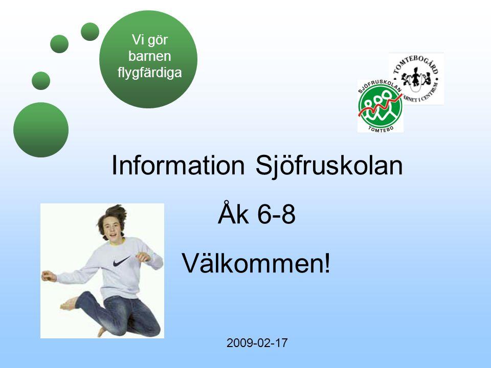 Information Sjöfruskolan Åk 6-8 Välkommen!
