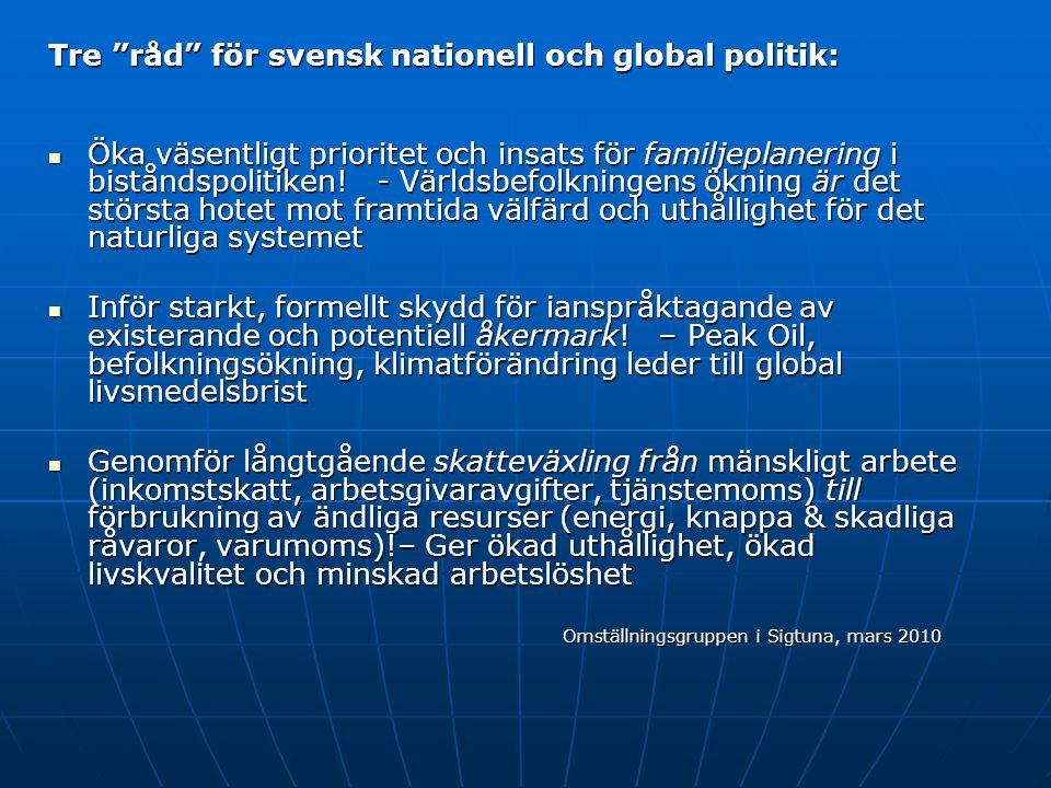 Tre råd för svensk nationell och global politik: