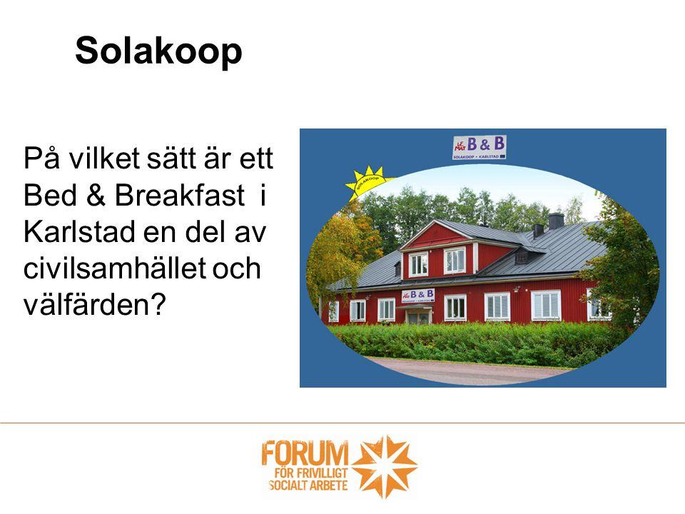 Solakoop På vilket sätt är ett Bed & Breakfast i Karlstad en del av civilsamhället och välfärden