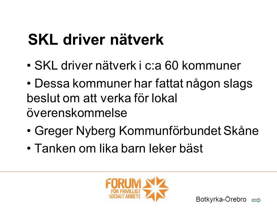 SKL driver nätverk SKL driver nätverk i c:a 60 kommuner