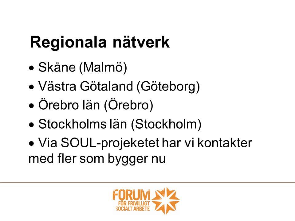 Regionala nätverk Skåne (Malmö) Västra Götaland (Göteborg)