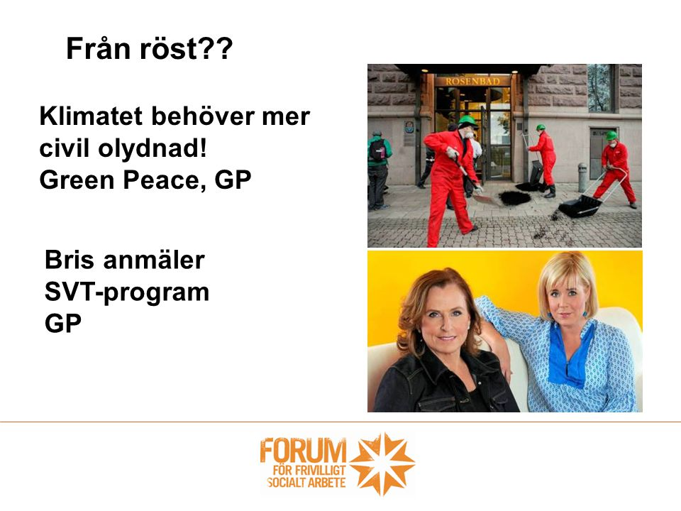 Från röst Klimatet behöver mer civil olydnad! Green Peace, GP