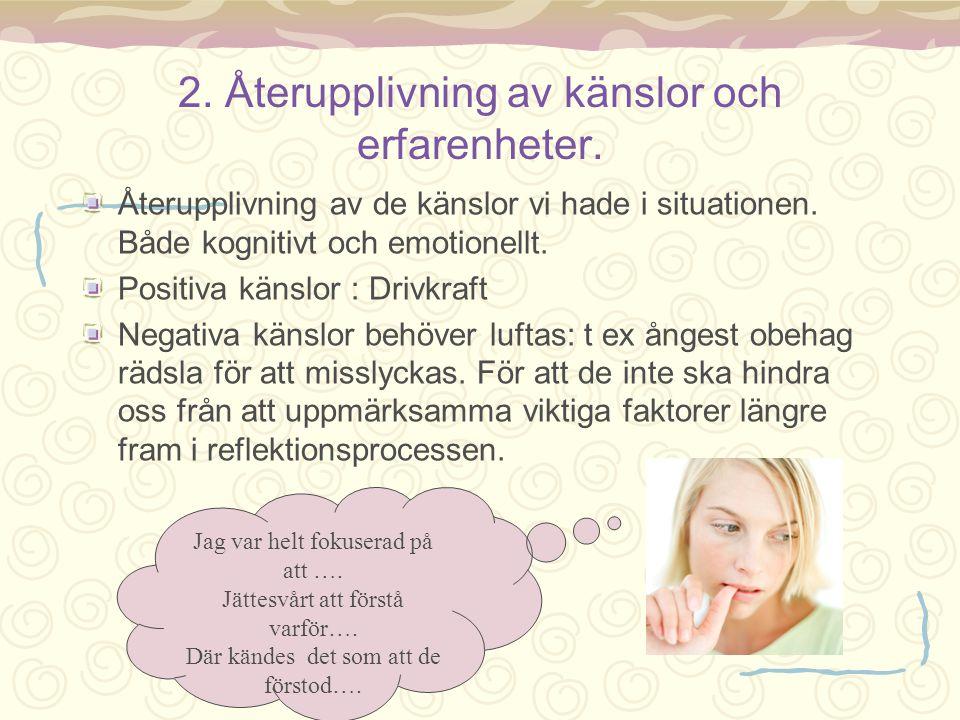 2. Återupplivning av känslor och erfarenheter.