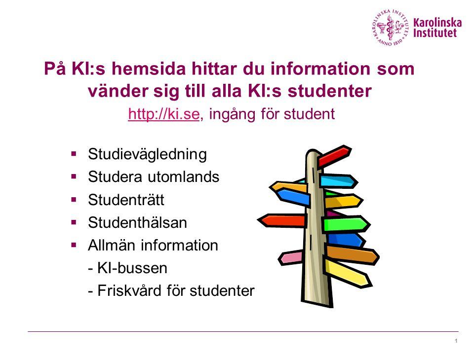 På KI:s hemsida hittar du information som vänder sig till alla KI:s studenter http://ki.se, ingång för student
