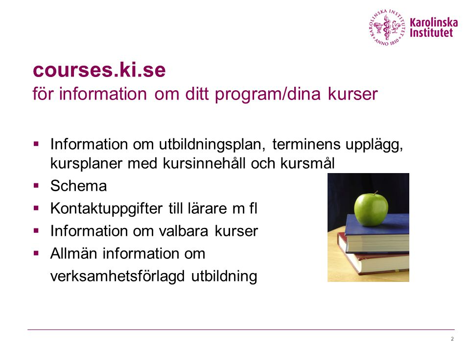 courses.ki.se för information om ditt program/dina kurser