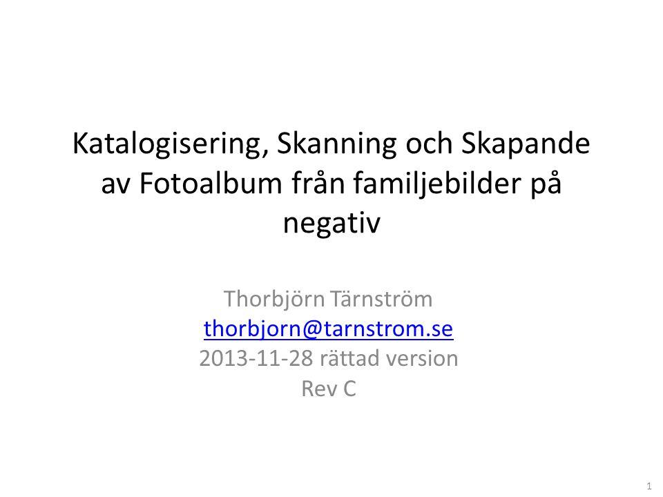 Katalogisering, Skanning och Skapande av Fotoalbum från familjebilder på negativ