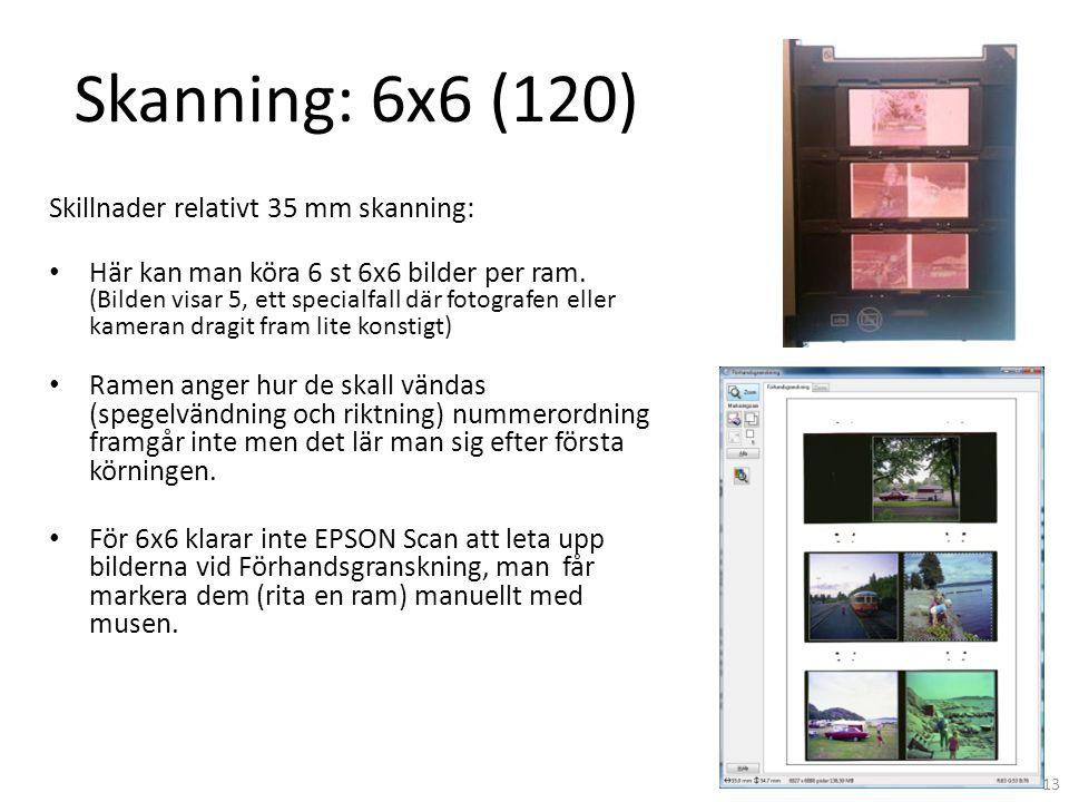 Skanning: 6x6 (120) Skillnader relativt 35 mm skanning: