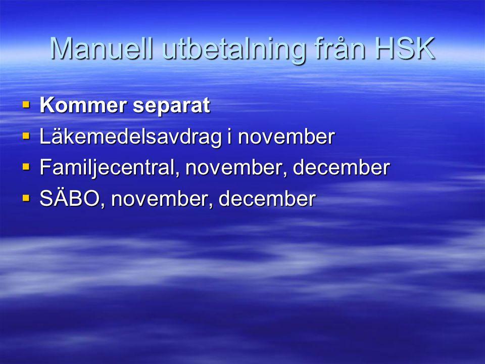 Manuell utbetalning från HSK