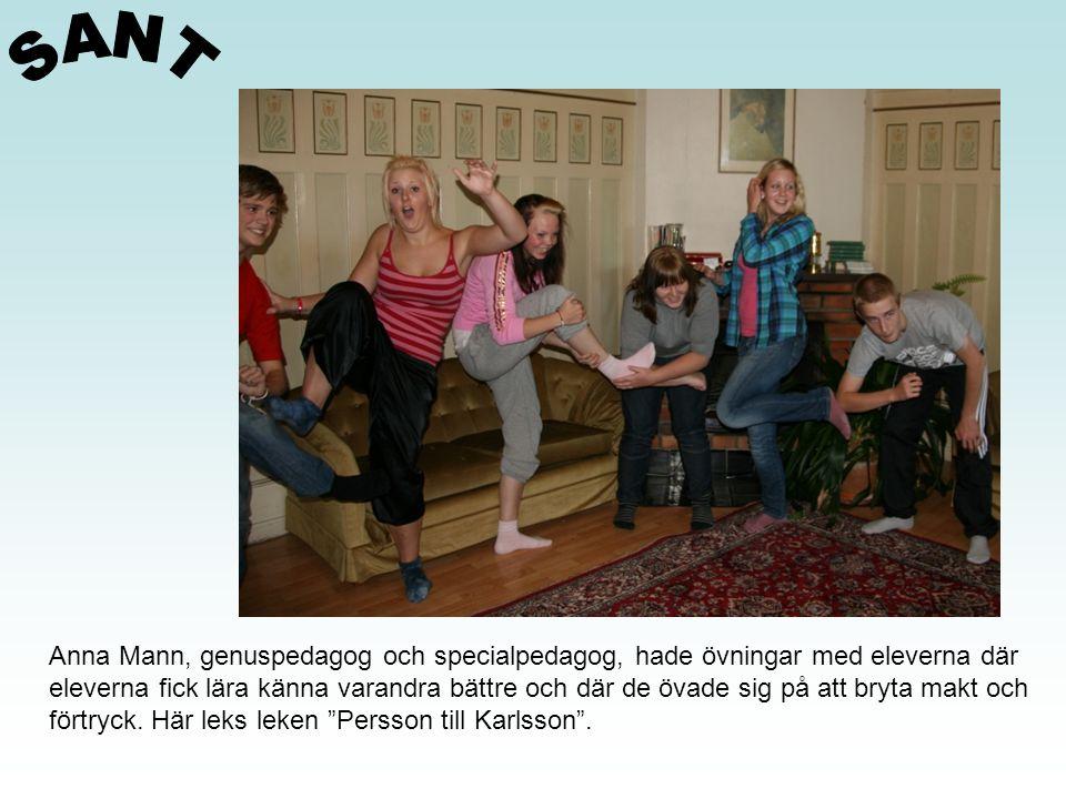 SANT Anna Mann, genuspedagog och specialpedagog, hade övningar med eleverna där.