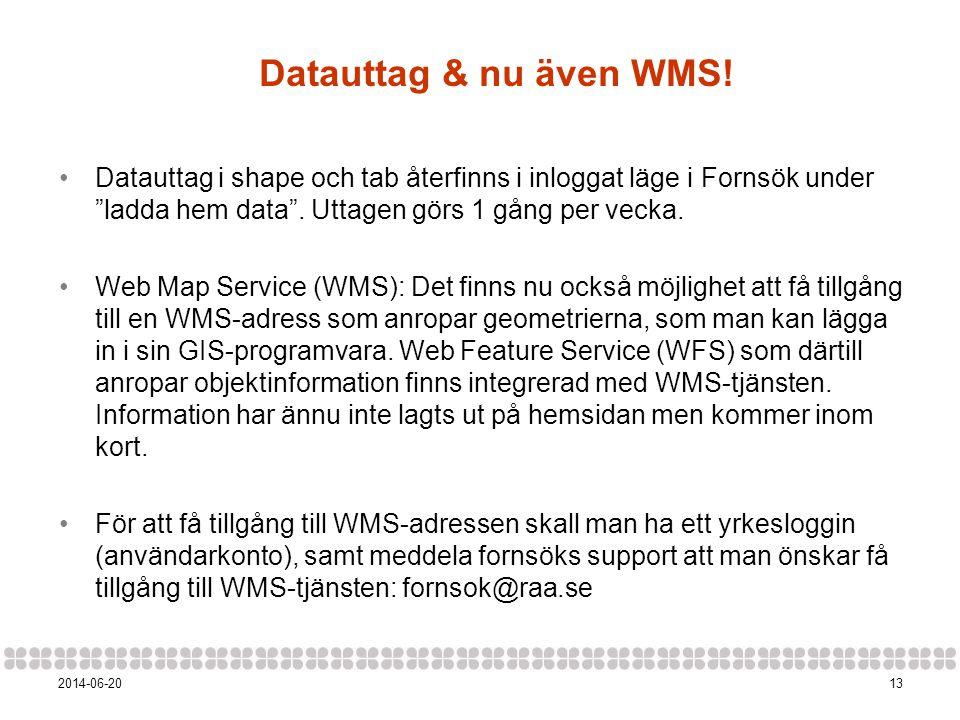 Datauttag & nu även WMS! Datauttag i shape och tab återfinns i inloggat läge i Fornsök under ladda hem data . Uttagen görs 1 gång per vecka.