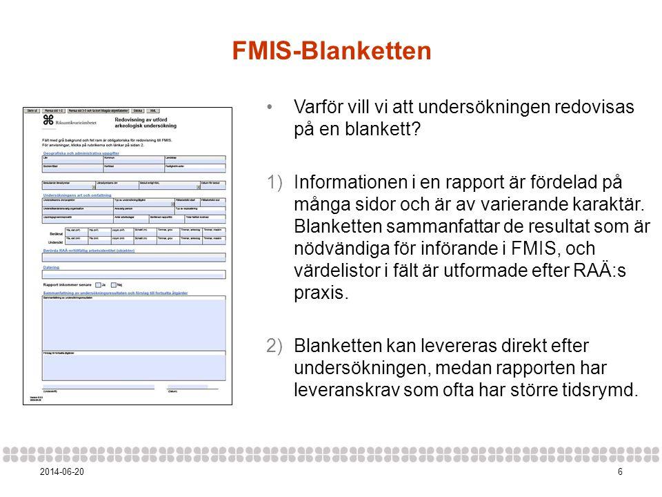 FMIS-Blanketten Varför vill vi att undersökningen redovisas på en blankett