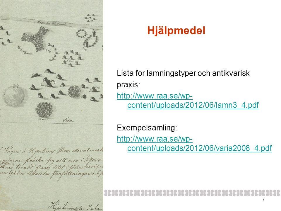 Hjälpmedel Lista för lämningstyper och antikvarisk praxis: